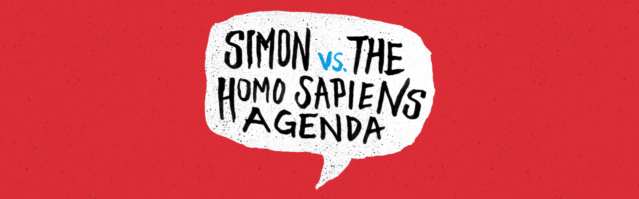 Simon Vs The Homosapiens Agenda - Review